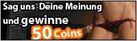 Nimm Dir nur 1 Minute Zeit und Du hast die Chance 50 Coins zu gewinnen !